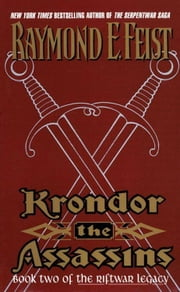 Krondor the Assassins - Book Two Of The Riftwar Legacy ebook by Raymond E. Feist