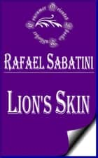 Lion's Skin ebook by Rafael Sabatini