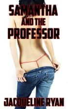 Samantha and the Professor ebook by Jacqueline Ryan