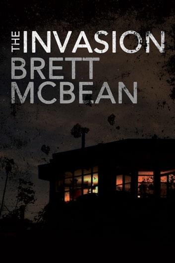 The Invasion ebook by Brett McBean