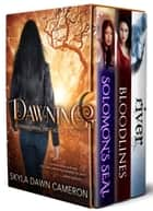 Dawning - A Paranormal First-Book Bundle ebook by Skyla Dawn Cameron