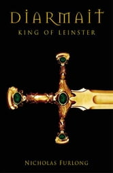 Diarmait King Of Leinster ebook by Nicky Furlong
