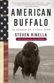 American Buffalo - In Search of a Lost Icon ebook by Steven Rinella