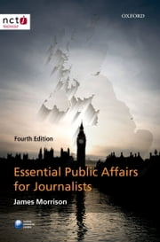 Essential Public Affairs for Journalists ebook by James Morrison
