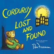 Corduroy Lost and Found audiobook by Don Freeman, B.G. Hennessy