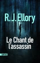 Le Chant de l'assassin ebook by R.J. ELLORY, Claude DEMANUELLI, Jean DEMANUELLI