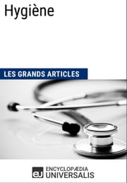 Hygiène - Les Grands Articles d'Universalis ebook by Encyclopædia Universalis