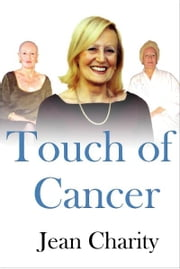 A Touch of Cancer ebook by Black Leaf Publishing