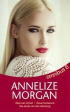 Annelize Morgan Omnibus 6 ebook by Annelize Morgan