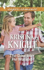 The Daughter He Wanted ebook by Kristina Knight