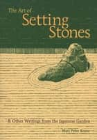 The Art of Setting Stones ebook by Marc Peter Keane