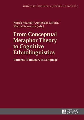 From conceptual metaphor theory to cognitive ethnolinguistics ebook from conceptual metaphor theory to cognitive ethnolinguistics patterns of imagery in language ebook by fandeluxe Gallery