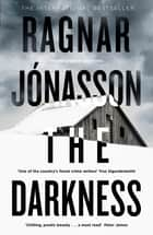 The Darkness - If you like Saga Noren from The Bridge, then you'll love Hulda Hermannsdottir ebook by Ragnar Jónasson, Victoria Cribb