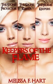 Keepers of the Flame (Trilogy Bundle) ebook by Melissa F. Hart