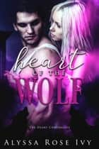 Heart of the Wolf ebook by Alyssa Rose Ivy