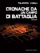 Cronache da un campo di battaglia ebook by Filippo Violi