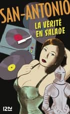 La vérité en salade ebook by SAN-ANTONIO