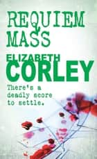 Requiem Mass - The compelling crime series ebook by Elizabeth Corley
