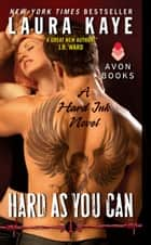 Hard As You Can ebook by Laura Kaye