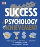 ebook Success The Psychology of Achievement de DK, Deborah Olson