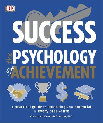 Success The Psychology of Achievement ebook by DK,Deborah Olson