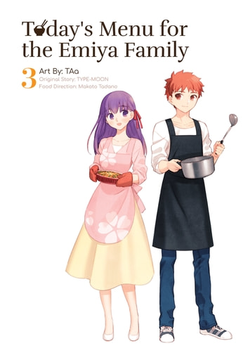 Today's Menu for the Emiya Family, Volume 3 ebook by TAa,TYPE-MOON