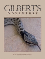 Gilbert's Adventure ebook by Max; Steven Oscherwitz