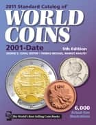 2011 Standard Catalog of World Coins 2001-Date ebook by George S. Cuhaj, Thomas Michael
