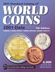 2011 Standard Catalog of World Coins 2001-Date ebook by George S. Cuhaj,Thomas Michael