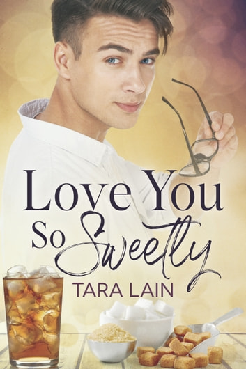 Love You So Sweetly ebook by Tara Lain