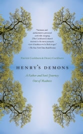 Henry's Demons - Living with Schizophrenia, A Father and Son's Story ebook by Patrick Cockburn,Henry Cockburn