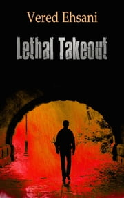 Lethal Takeout ebook by Vered Ehsani