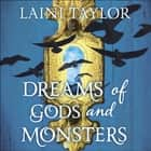 Dreams of Gods and Monsters - The Sunday Times Bestseller. Daughter of Smoke and Bone Trilogy Book 3 audiobook by Laini Taylor, Khristine Hvam Hvam