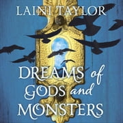 Dreams of Gods and Monsters - The Sunday Times Bestseller. Daughter of Smoke and Bone Trilogy Book 3 audiobook by Laini Taylor