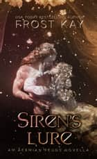 Siren's Lure - An Aermian Feuds Novel ebook by Frost Kay