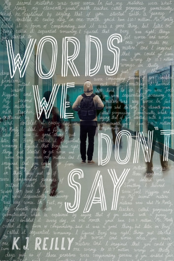 Words We Don't Say ebook by K. J. Reilly