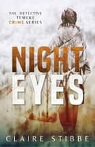 Night Eyes - The Detective Temeke Crime Series, #2 ebook by Claire Stibbe