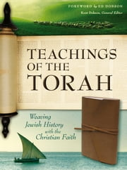 Teachings of the Torah - Weaving Jewish History with the Christian Faith ebook by Zondervan
