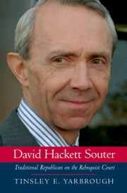 David Hackett Souter: Traditional Republican on the Rehnquist Court ebook by Tinsley E. Yarbrough