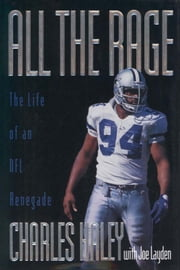 All the Rage - The Life of an NFL Renegade ebook by Charles Haley