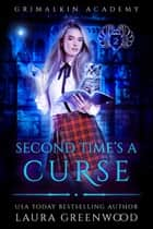 Second Time's A Curse ebook by Laura Greenwood