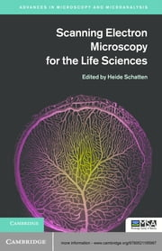 Scanning Electron Microscopy for the Life Sciences ebook by Heide Schatten, PhD