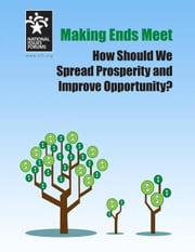 Making Ends Meet: How Should We Spread Prosperity and Improve Opportunity ebook by Wharton, Tony