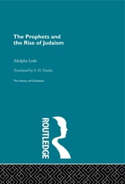 The Prophets and the Rise of Judaism ebook by Adolphe Lods