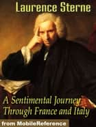 A Sentimental Journey Through France And Italy (Mobi Classics) ebook by Laurence Sterne