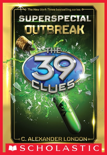 Outbreak (The 39 Clues: Super Special, Book 1) ebook by C. Alexander London