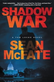 Shadow War - A Tom Locke Novel ebook by Sean McFate,Bret Witter