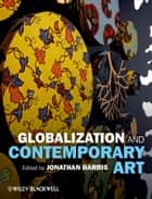 Globalization and Contemporary Art eBook by Jonathan Harris