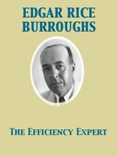 The Efficiency Expert ebook by Edgar Rice Burroughs