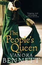 The People's Queen ebook by Vanora Bennett